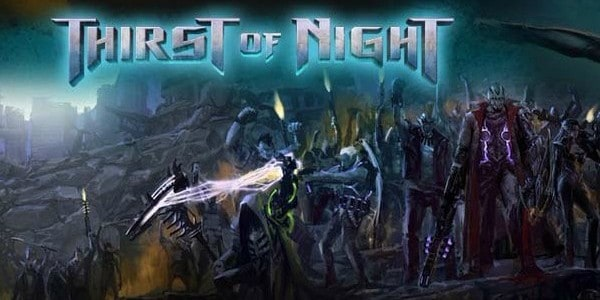 Thirst of Night Hack Thirst of Night Cheats After one month of hard work ,we have finally managed to make a perfectly working hack for Thirst of Night. The Thirst of...